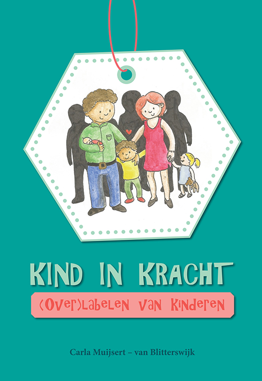 boekomslag voor het boek van Carla Muijsert: Kind in Kracht, over labelen van kinderen